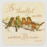 Be Thankful Unto Him & Bless His Name Square Sticker