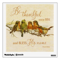 Be Thankful Unto Him & Bless His Name Wall Sticker