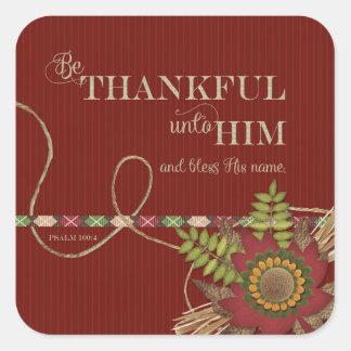 Be Thankful Unto Him Scrapbook style Square Sticker