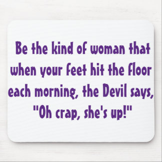 bE tHAT wOMAN Mouse Pad