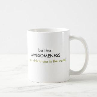 be the AWESOMENESS mug
