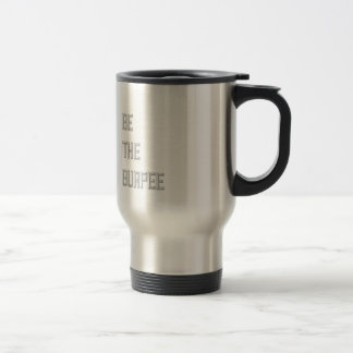Be The Burpee - Black and White Travel Mug
