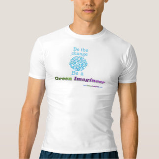 Be the change Be a Green Imagineer TM T-shirt