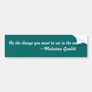 Be The Change Bumper Stickers