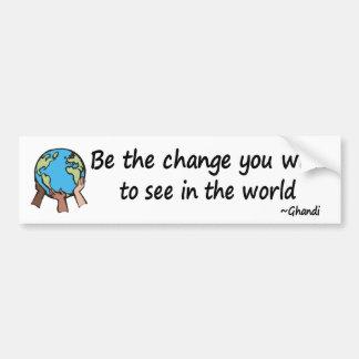Be the Change bumper sticker Car Bumper Sticker