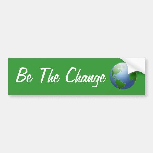 Be The Change Car Bumper Sticker