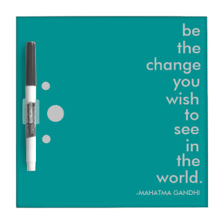 """""""Be the Change"""" Dry Erase Board"""
