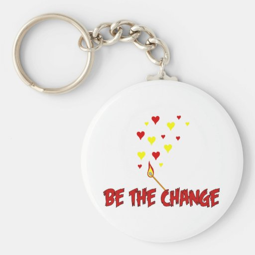 Be The Change Flame Basic Round Button Keychain