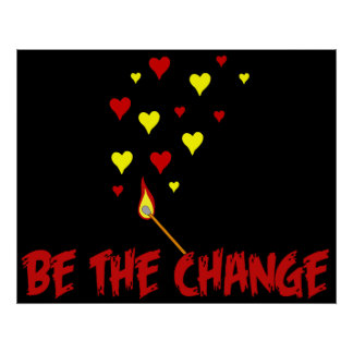 Be The Change Flame Print
