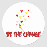 Be The Change Flame Round Stickers