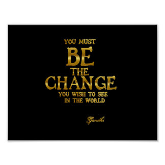 Be The Change - Gandhi Inspirational Action Quote Poster