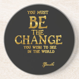 Be The Change - Gandhi Inspirational Action Quote Sandstone Coaster