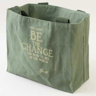 Be The Change - Gandhi Inspirational Action Quote Tote