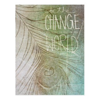 Be The Change- Ghandi quote Postcards