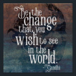 "Be the change - Inspirational Gandhi quote poster<br><div class=""desc"">Great looking poster design with an inspirational quote from Gandhi. &#39;Be the change you wish to see in the world.&#39;</div>"