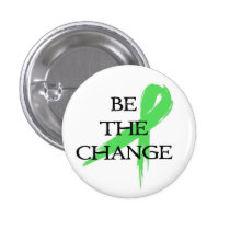 Be the Change - Mental Health Awareness Month Button