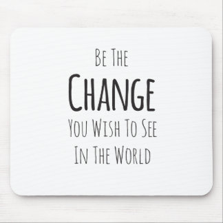 'Be The Change' Mousepad