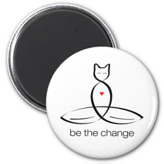 Be The Change - Regular style text. 2 Inch Round Magnet