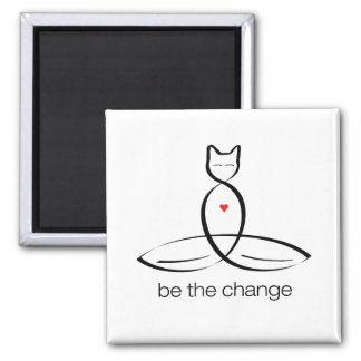 Be The Change - Regular style text. 2 Inch Square Magnet
