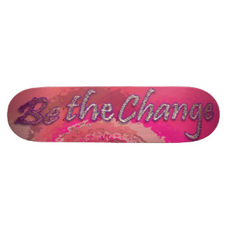 Be the Change Skateboard