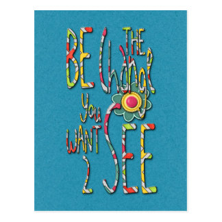 Be The Change You Want 2 See - Psychedelic Postcard