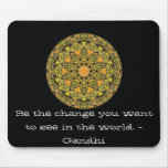 Be the change you want to see in the world. Gandi Mouse Pad