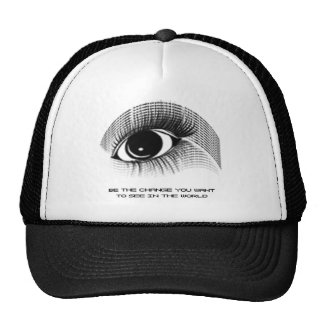 Be the change you want to see in the world trucker hat