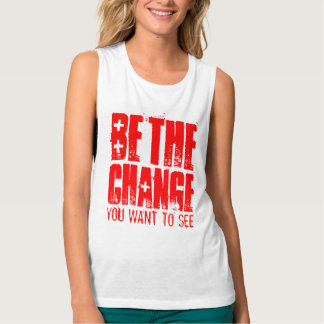 BE THE CHANGE YOU WANT TO SEE TANK TOP
