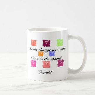 Be the change you wish coffee mug