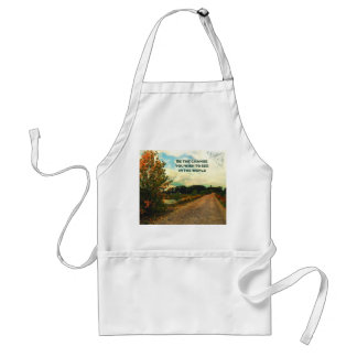 Be The Change You Wish To See In The World Adult Apron