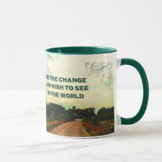 Be The Change You Wish To See In The World Mug
