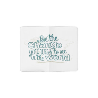 Be the Change You Wish to See in the World Pocket Moleskine Notebook
