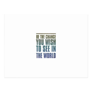 Be the Change you wish to see in the World Postcard