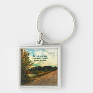 Be The Change You Wish To See In The World Silver-Colored Square Keychain