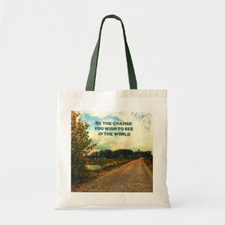 Be The Change You Wish To See In The World Tote Bag