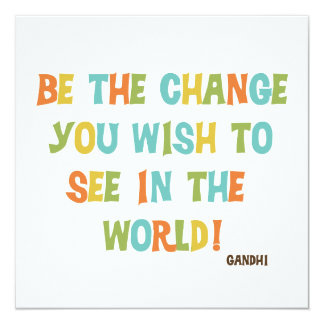 Be The Change You Wish To See Personalized Announcements
