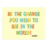 Be The Change You Wish To See Postcard