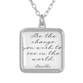 Be The Change You Wish To See Silver Plated Necklace