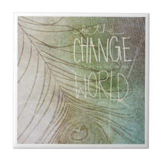 Be The Change You Wish To See Small Square Tile