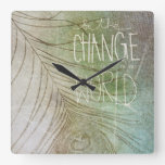 Be The Change You Wish To See Square Wallclocks