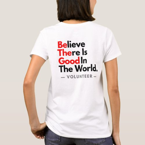 Be The Good T_shirt