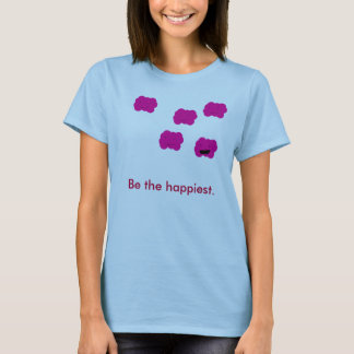 Be the Happiest T-Shirt