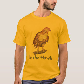 Be the Hawk T-Shirt