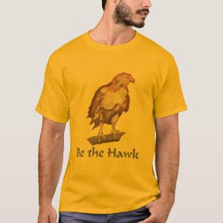 Be the Hawk T-Shirt