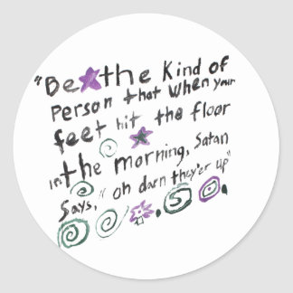 Be the kind of person... classic round sticker