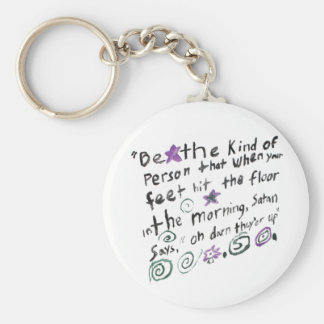 Be the kind of person... keychain