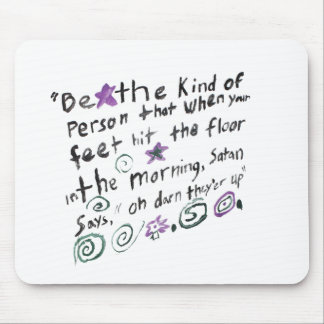 Be the kind of person... mouse pad