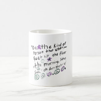 Be the kind of person... classic white coffee mug