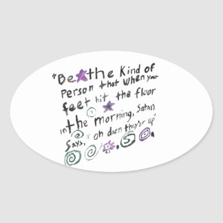 Be the kind of person... oval sticker