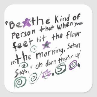 Be the kind of person... square sticker
